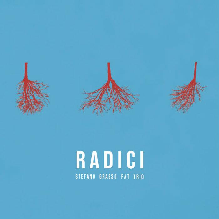 Radici – Stefano Grasso Fat Trio