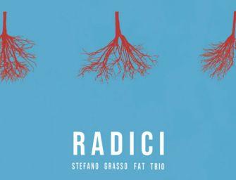 Stefano Grasso Fat Trio – Radici
