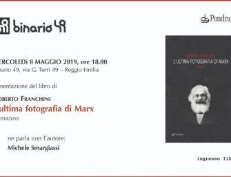 """Il romanzo. """"L'ultima fotografia di Marx"""" a Reggio"""