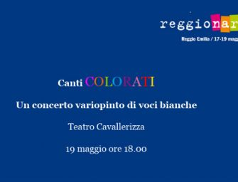 """Domenica 19 maggio al teatro Cavallerizza di Reggio """"Canti colorati"""", concerto variopinto di voci bianche"""