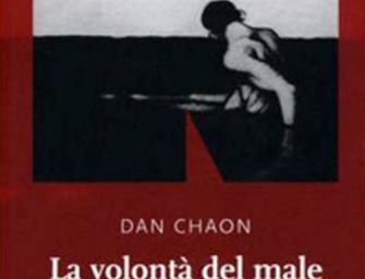 "Dan Chaon, ""La volontà del male"""