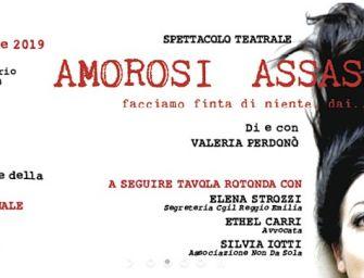 """Venerdì 22 novembre alla Cgil di Reggio lo spettacolo """"Amorosi assassini"""""""