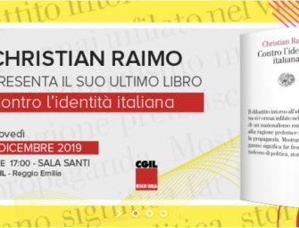 """Giovedì 5 dicembre alla Cgil di Reggio """"Contro l'identità italiana"""" di Christian Raimo"""
